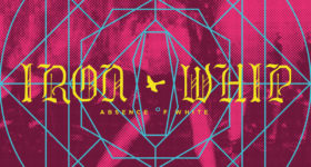Iron Whip - Absence of White