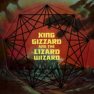 King Gizzard And The Lizzard Wizzard - Nonagon Infinity